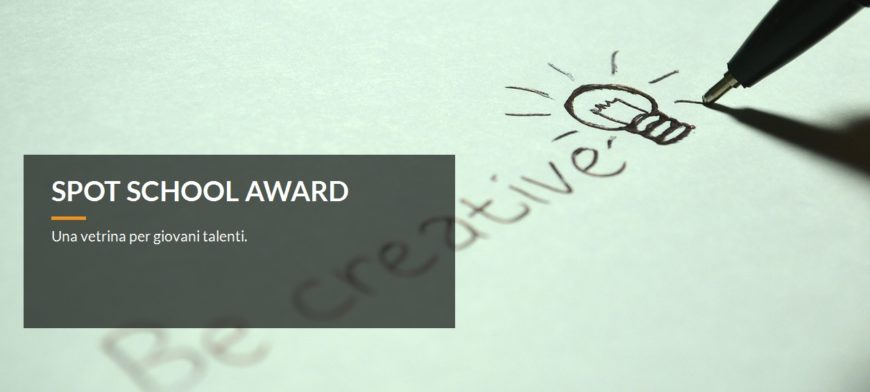 SPOT SCHOOL AWARD: spazio alla creatività!
