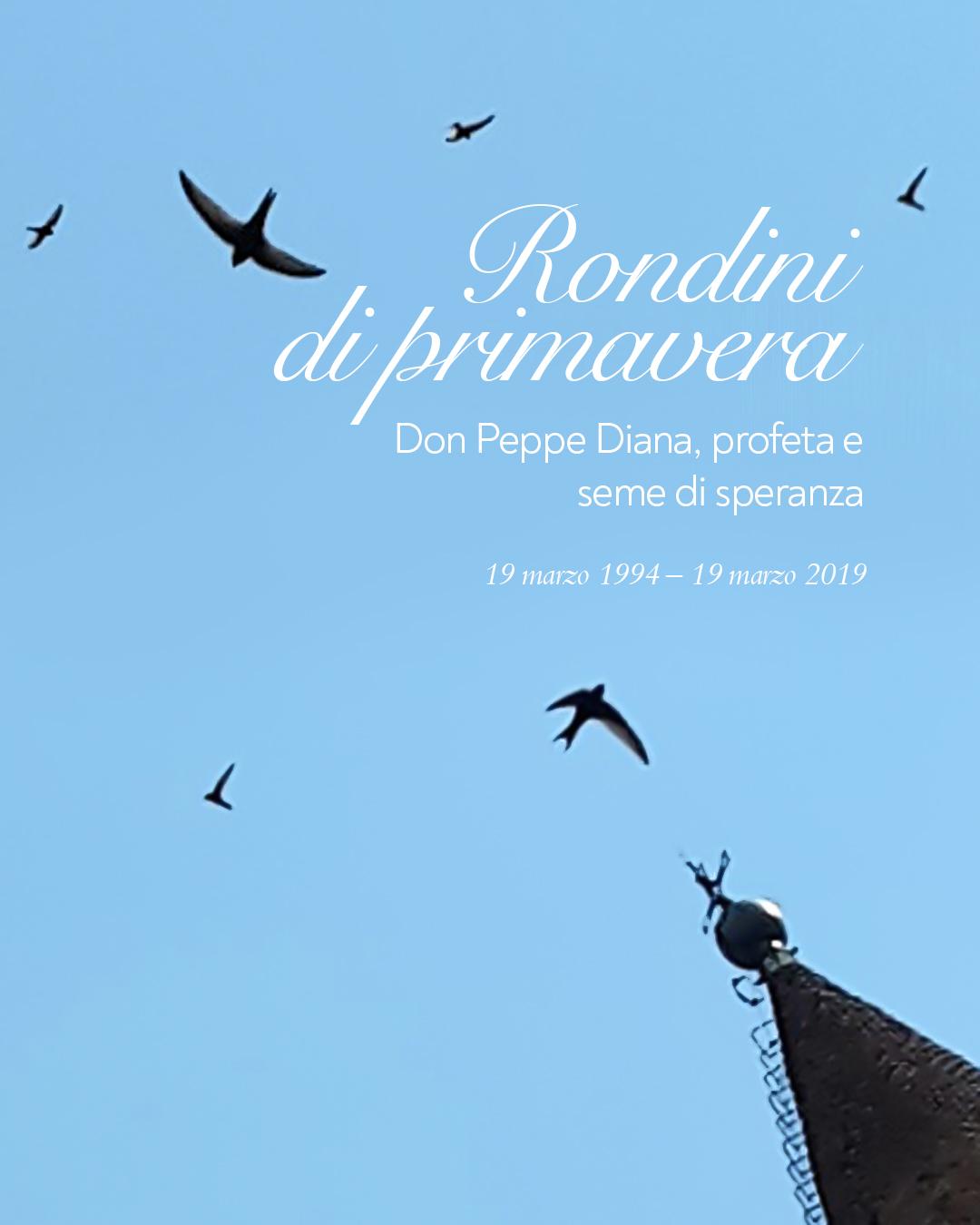 Rondini di Primavera – Don Peppe Diana profeta e seme di speranza